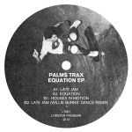 Palms Trax - Equation EP
